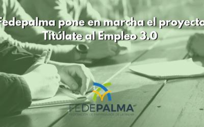 FEDEPALMA pone en marcha el proyecto Titúlate al Empleo 3.0