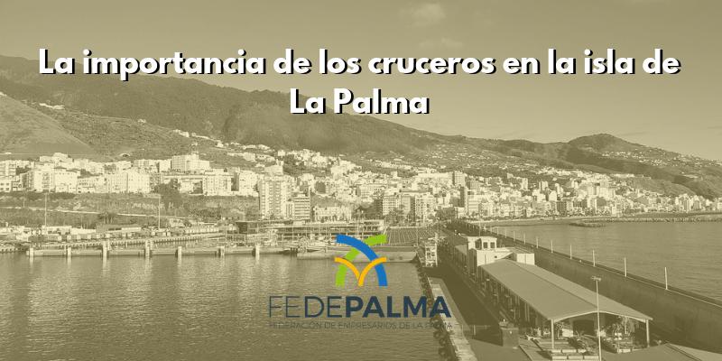 La importancia de los cruceros en la isla de La Palma