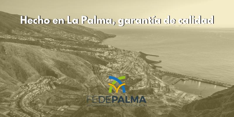 Hecho en La Palma, garantía de calidad
