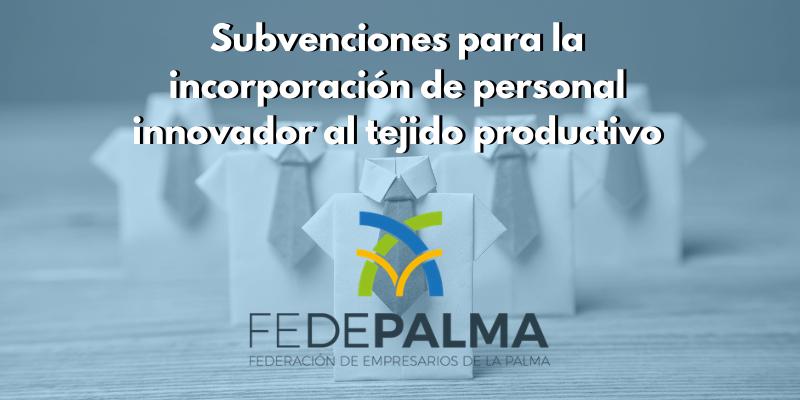 Subvenciones para la incorporación de personal innovador al tejido productivo
