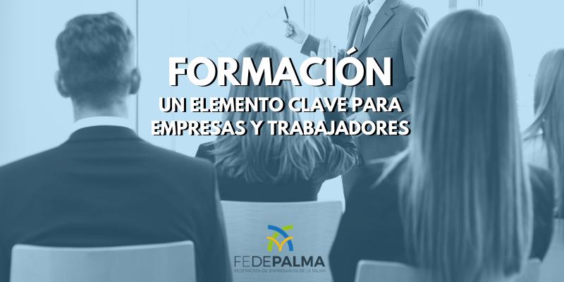 Formación- Empresas- trabajadores - fedepalma- federación empresarios de la palma- la palma- inserción laboral