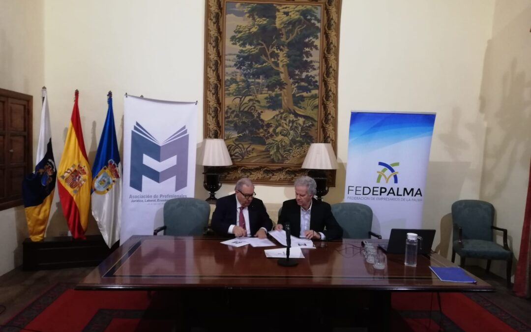 Convenio de colaboración entre FEDEPALMA y la Asociación de Profesionales Jurídico, Laboral, Económico y Social de la isla de La Palma.