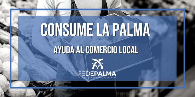 Consume La Palma y ayuda al comercio local