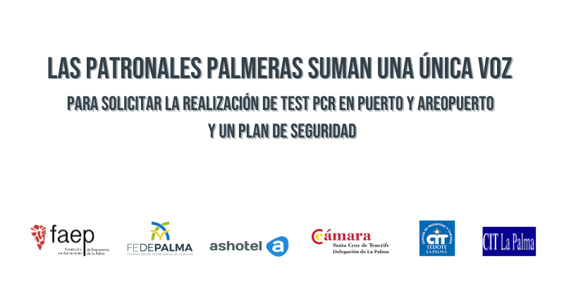 Las patronales palmeras suman una única voz para solicitar la realización de test PCR en puerto y aeropuerto y un plan de seguridad