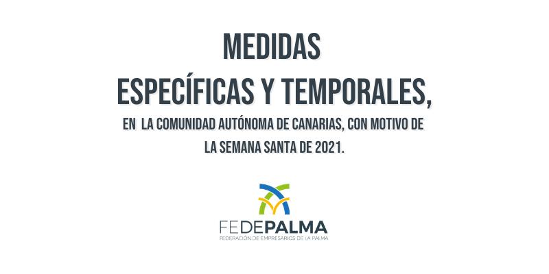Medidas específicas y temporales, en el ámbito de la Comunidad Autónoma de Canarias, con motivo de la Semana Santa de 2021.